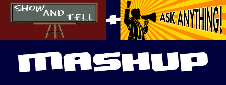 Show & Tell + Ask Anything MASHUP